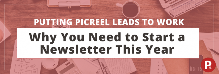 Putting Picreel Leads to Work: Why You Need to Start a Newsletter This Year