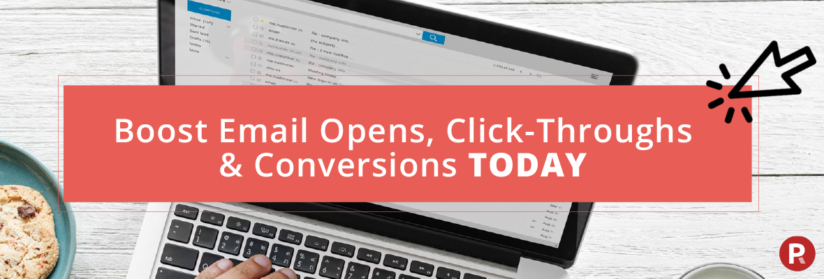 Boost Opens, Click Throughs and Conversions