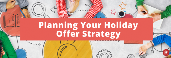 Planning your Holiday Offer Strategy