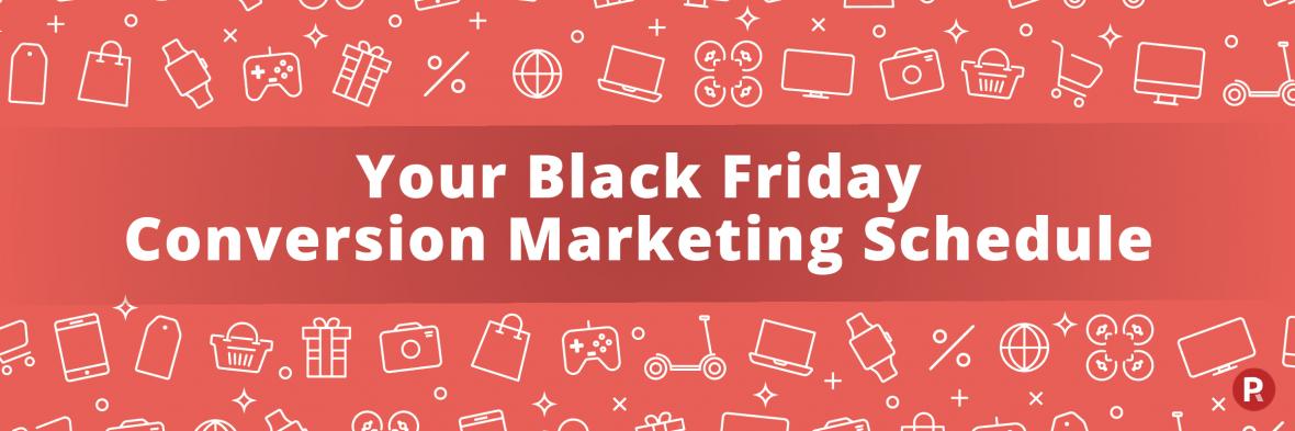 Black Friday Conversion Marketing Schedule
