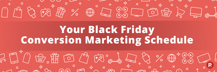Black Friday Conversion Marketing Schedule